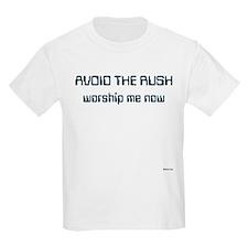 Avoid the rush-worship me now Kids T-Shirt