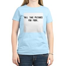Will Take Pictures for Food Women's Pink T-Shirt