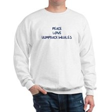 Peace, Love, Humpback Whales Sweatshirt