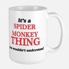 It's a Spider Monkey thing, you wouldn&#3 Mugs