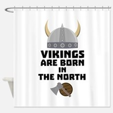 Vikings are born in the North C7t8x Shower Curtain