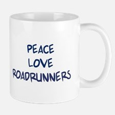 Peace, Love, Roadrunners Mug