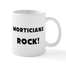 Morticians ROCK Mug