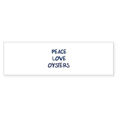 Peace, Love, Oysters Bumper Sticker