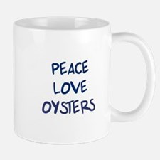Peace, Love, Oysters Mug