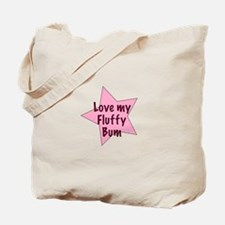 Love my fluffy bum - girl Tote Bag