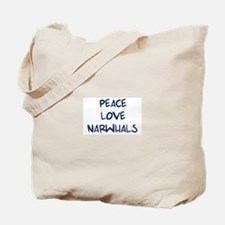 Peace, Love, Narwhals Tote Bag