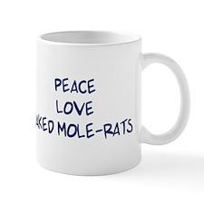Peace, Love, Naked Mole-Rats Mug