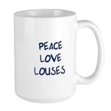 Peace, Love, Louses Mug
