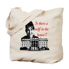 Is there a milf in the house? Tote Bag