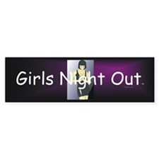 Girls Night Out Bumper Sticker