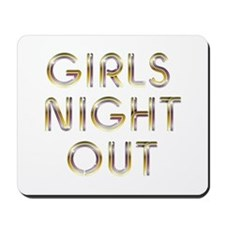Girls Night Out Mousepad