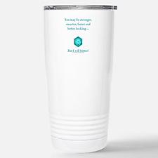 I Roll Better Travel Mug