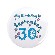 "September 30th Birthday 3.5"" Button"