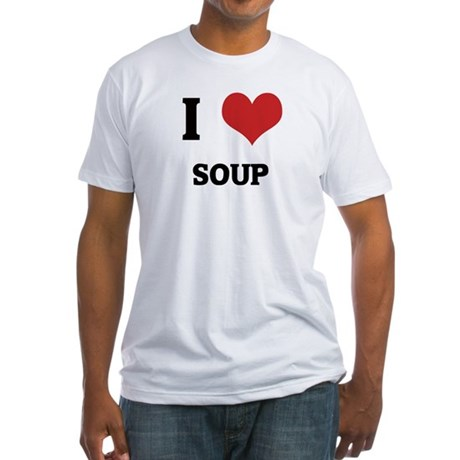 I Love Soup Fitted T-Shirt
