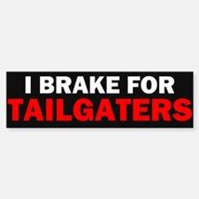 Tailgaters Bumper Bumper Bumper Sticker