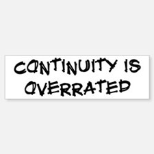 Continuity is overrated Bumper Sticker (10 pk)