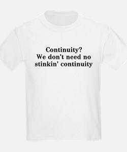 Continuity? We don't need... T-Shirt