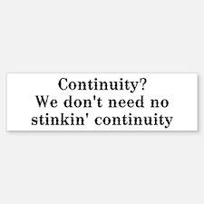 Continuity? We don't need... Bumper Bumper Sticker
