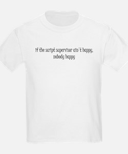 If the script supervisor ain't happy... T-Shirt