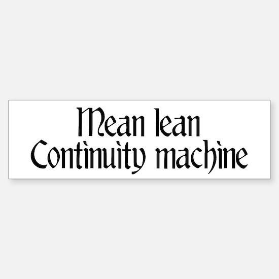 Mean lean continuity machine Bumper Bumper Bumper Sticker