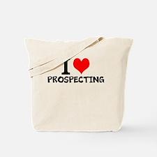 I Love Prospecting Tote Bag
