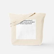 Script supervisor? We don't... Tote Bag