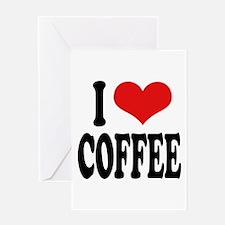 I Love Coffee Greeting Card