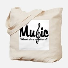 Music What Else Matters Tote Bag