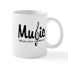 Music What Else Matters Mug