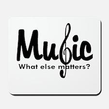 Music What Else Matters Mousepad