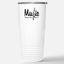 Music What Else Matters Travel Mug