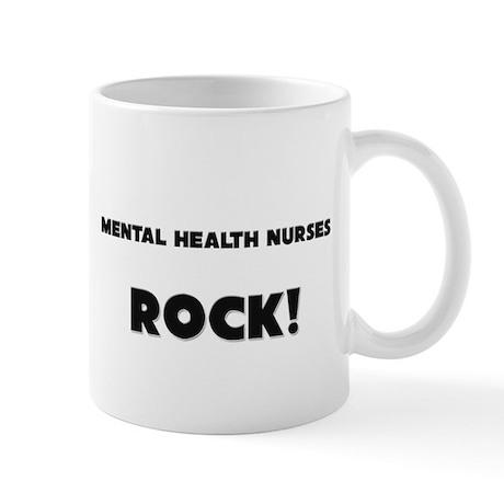 Mental Health Nurses ROCK Mug