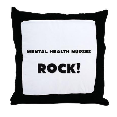 Mental Health Nurses ROCK Throw Pillow