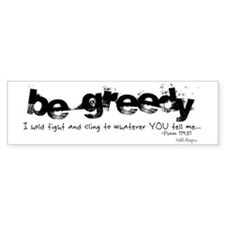 Be Greedy