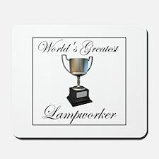 World's Greatest Lampworker Mousepad