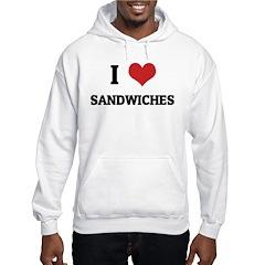 I Love Sandwiches Hoodie