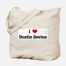 I Love Dustin Devine Tote Bag
