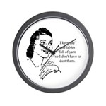 Yarn - Don't Have to Dust Wall Clock