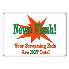Screaming Kids NOT Cute Banner