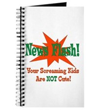 Screaming Kids NOT Cute Journal