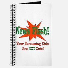Screaming Kids NOT Cute Journal