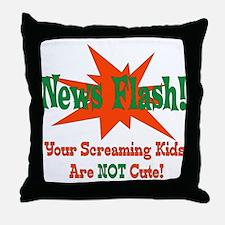 Screaming Kids NOT Cute Throw Pillow