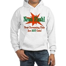 Screaming Kids NOT Cute Hoodie
