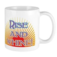 Rise and Whine Mug