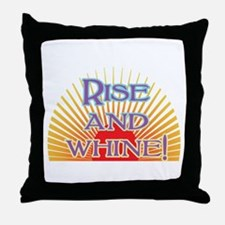Rise and Whine Throw Pillow