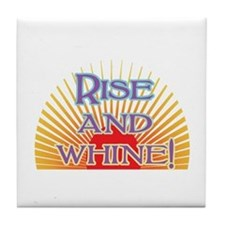 Rise and Whine Tile Coaster