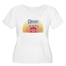 Rise and Whine T-Shirt