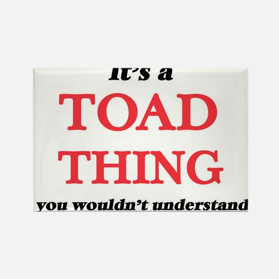 It's a Toad thing, you wouldn't un Magnets