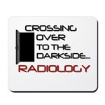 Crossing Over to the Darkside Mousepad